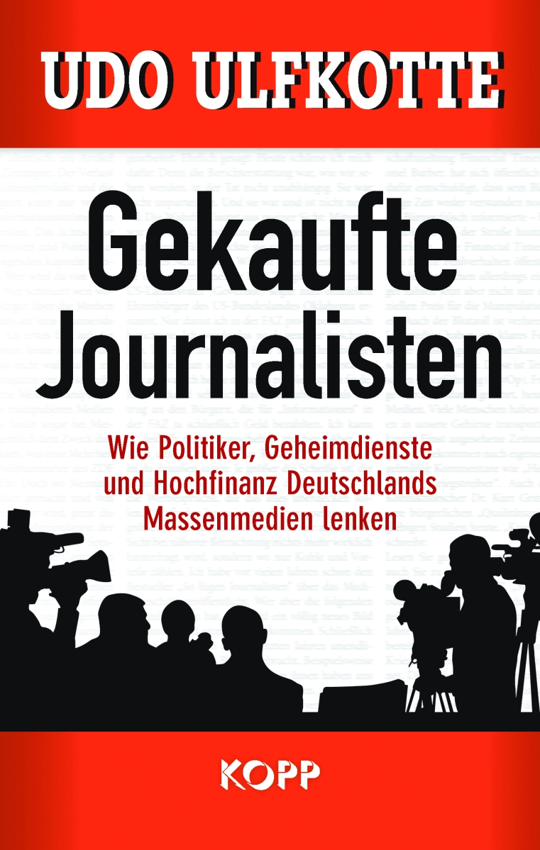 """Bought Journalists"":   an introduction to  Udo Ulfkotte's suppressed book"